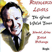 The Great Welsh Tenor by Richard Lewis