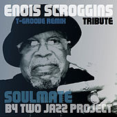 Soulmate: Enois Scroggins Tribute de Two Jazz Project