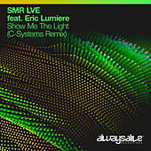 Show Me The Light (C-Systems Remix) van SMR LVE