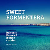 Sweet Formentera (Balearic Flavored Lounge Cookies) by Various Artists