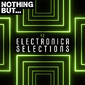 Nothing But... Electronica Selections, Vol. 12 de Various Artists