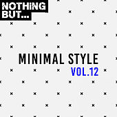 Nothing But... Minimal Style, Vol. 12 by Various Artists
