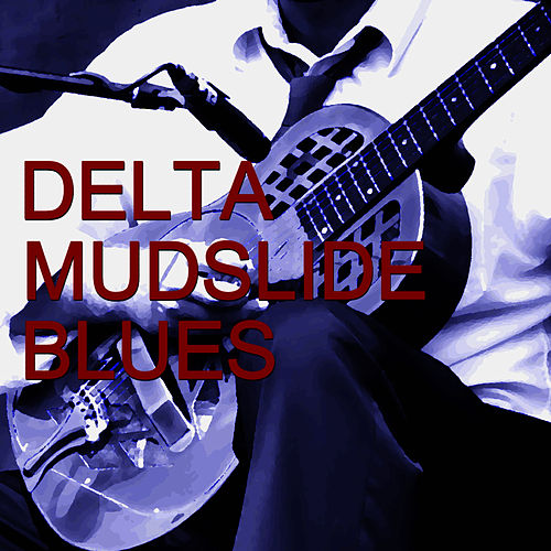 Delta Mudslide Blues by Muddy Waters