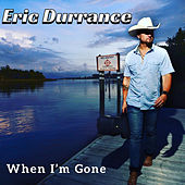 When I'm Gone von Eric Durrance