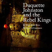 Roll Baby Roll / Rise Up Children (single) by Duquette Johnston