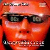 Gangstalicious - This Ain't Ya Mommas R&B by The Orange Cats