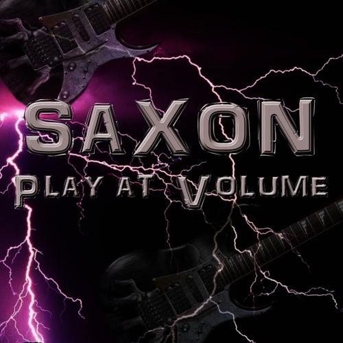 Saxon Play at Volume by Saxon