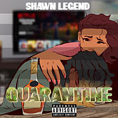 Quarantine by Shawn Legend