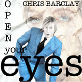 Open Your Eyes by Chris Barclay