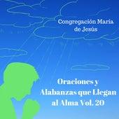 Oraciones y Alabanzas Que Llegan al Alma, Vol. 20 de Congregación María De Jesús