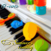 Summer's Coming by GWA