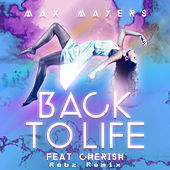 Back To Life (Rebz Remix) by Max Mayers