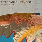 In the Next Life von Steep Canyon Rangers
