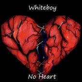 No Heart by White Boy