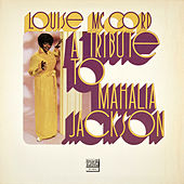 A Tribute To Mahalia Jackson von Louise Mccord
