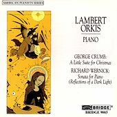George Crumb & Richard Wernick: Piano Works by Lambert Orkis