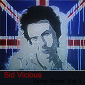 Sid Vicious Scrap Book Vol. 1 by Sid Vicious