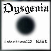 Intentionally Blank by Dysgenia