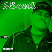 ABomB Mixtapes (Mix Tapes) by ABomB Wrecking Crew