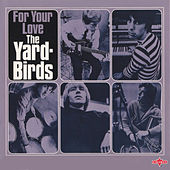 For Your Love (2015 Remaster) di The Yardbirds