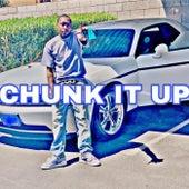 Chunk It Up von Nuupid Neezy