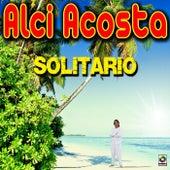 Solitario - Alci Acosta de Alci Acosta
