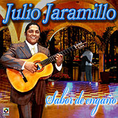 Sabor De Enga#o - Julio Jaramillo by Julio Jaramillo