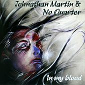 In My Blood by Johnathan Martin (No Quarter)