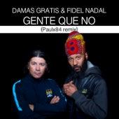 Gente Que No (Paulx84 Remix) de Damas Gratis