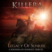 Legacy of Sunrise: A Soldiers of Sunrise's Tribute de Killera