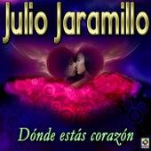 Donde Estas Corazon by Julio Jaramillo