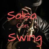 Salsa Con Swing de El Gran Combo De Puerto Rico, Ismael Miranda, Joe Arroyo, Sonora Carruseles