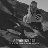 Volveremos a Brindar de Victor Pizarro
