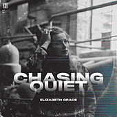 Chasing Quiet by Elizabeth Grace