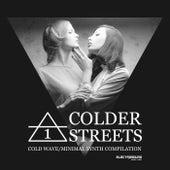 Colder Streets: Cold Wave / Minimal Synth Compilation, Vol. 1 de Various Artists