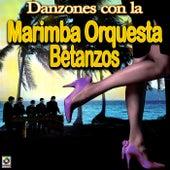 Marimba Orquesta Betanzos-Danzones Con La by Marimba Orquesta Betanzos