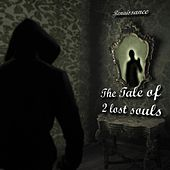 The Tale Of 2 Lost Souls by Renaissance