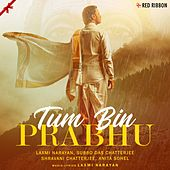 Tum Bin Prabhu by Laxmi Narayan