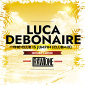 The Club Is Jumpin (Club Mix) von Luca Debonaire