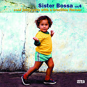 Sister bossa vol. 4 (Cool Jazzy Cuts With A Brazilian Flavour) by Various Artists