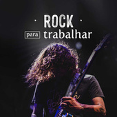 Rock Para Trabalhar de Various Artists