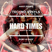 Hard Times de Roby M Rage