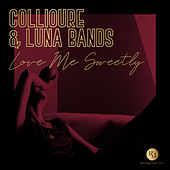 Love Me Sweetly by Collioure