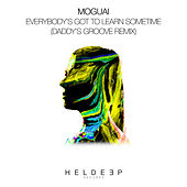 Everybody's Got To Learn Sometime (Daddy's Groove Remix) von Moguai