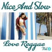 Nice & Slow Love Reggae, Vol. 2 by Various Artists