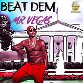 Beat Dem by Mr. Vegas