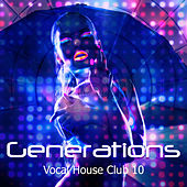 Generations Vocal House Club 10 de Various Artists
