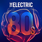 The Electric 80s von Various Artists