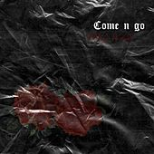 Come & Go by Censored