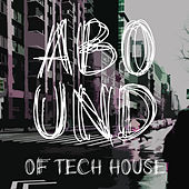 Abound of Tech House, Pt. 4 by Various Artists
